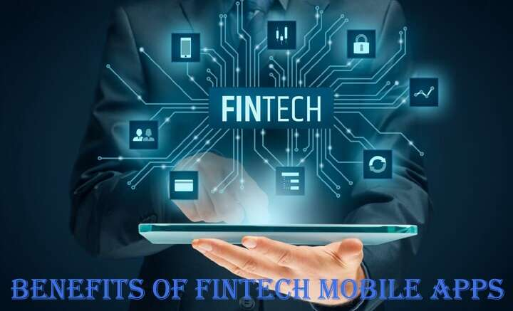 Benefits of FinTech Mobile Apps for Financial Institutions