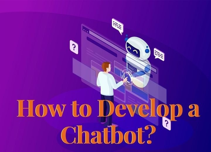 How to Develop a Chatbot
