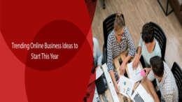 Trending Online Business Ideas