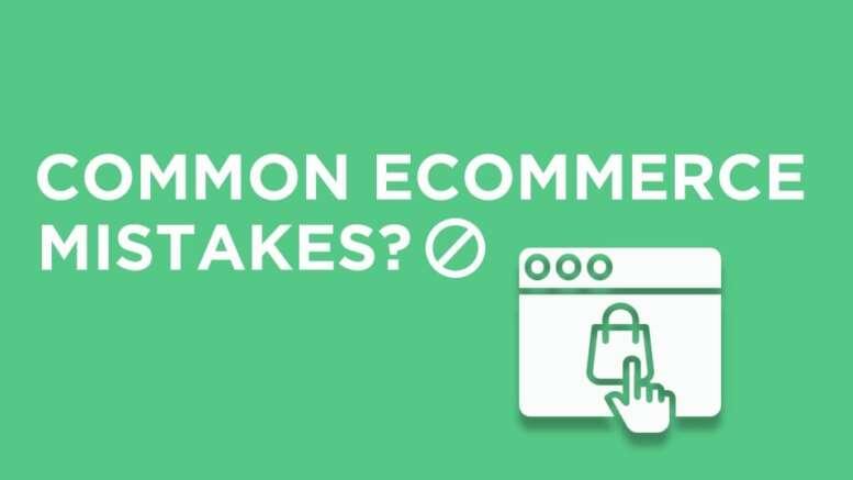 common ecommerce mistakes